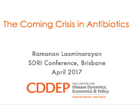 The Coming Crisis in Antibiotics - SDRI 2017